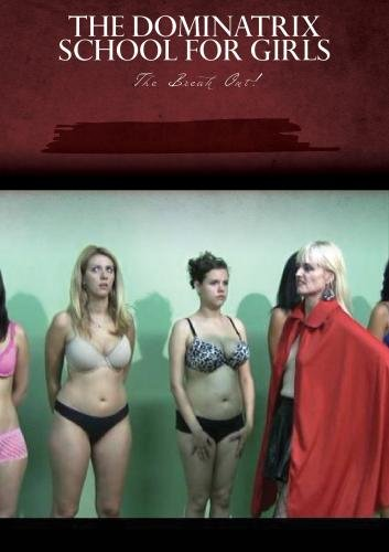 The Dominatrix School for Girls Movie