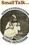 Small Talk: Memories Of An Edwardian Childhood (0370104900) by Mitchison, Naomi