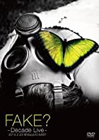 FAKE? -DECADE LIVE- [DVD]