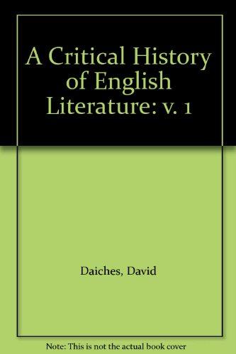 A Critical History of English Literature: v. 1
