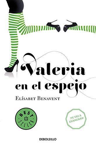 Valeria En El Espejo. Saga Valeria 1 (BEST SELLER)