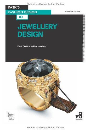Basics Fashion Design 10: Jewellery Design: From Fashion to Fine Jewellery