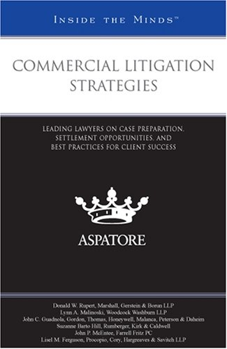 Commercial Litigation Strategies: Leading Lawyers on Case Preparation, Settlement Opportunities, and Best Practices for Client Success (Inside the Minds) (Commercial Litigation compare prices)