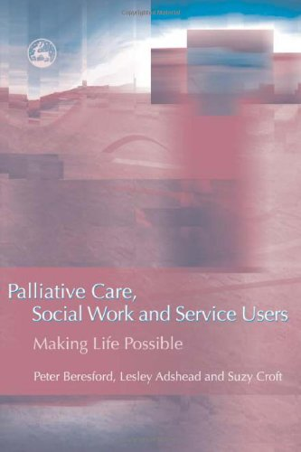 Palliative Care, Social Work and Service Users: Making Life Possible