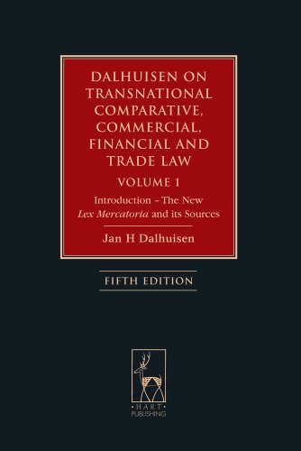 Dalhuisen on Transnational Comparative, Commercial, Financial and Trade Law Volume 1: Introduction - The New Lex Mercato