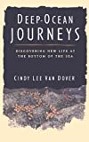 Deep Ocean Journeys: Discovering New Life At The Bottom Of The Sea (Helix Book)