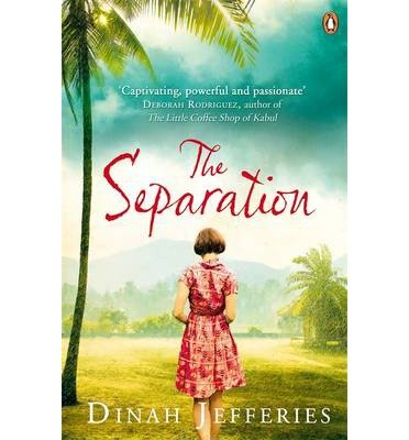The Separation By author Dinah Jefferies May 2014 PDF