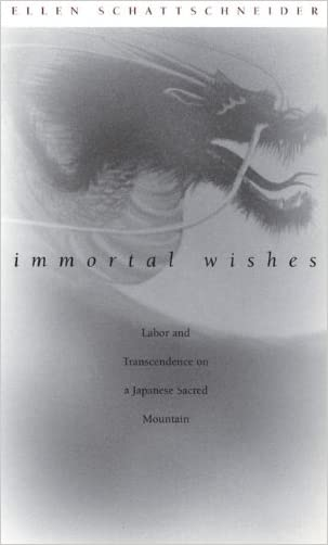Immortal Wishes: Labor and Transcendence on a Japanese Sacred Mountain