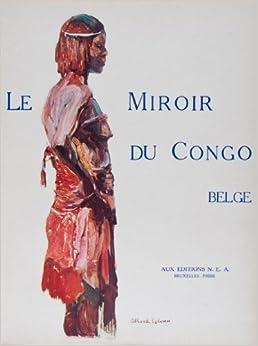 Le miroir du congo belge 2 vol set complete jean and for Pierre mabille le miroir du merveilleux