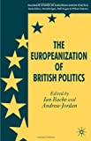 The Europeanization of British Politics (Palgrave Studies in European Union Politics)