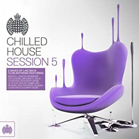 Chilled House Session 5 - Ministry of Sound