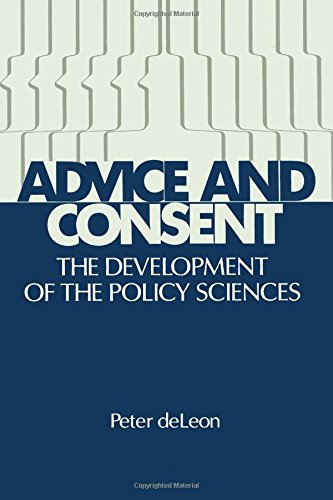 Advice and Consent: The Development of the Policy Sciences