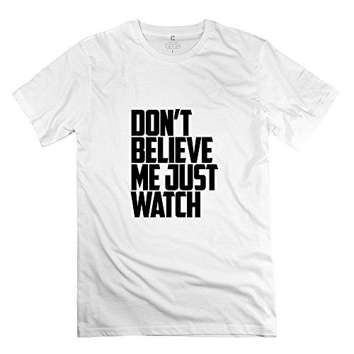 Tbtj Men Dont Believe Me Just Watch T Shirt