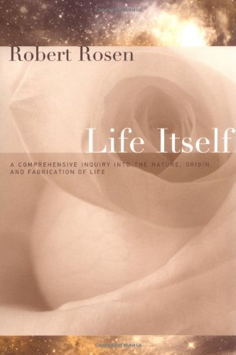 Life Itself: A Comprehensive Inquiry Into the Nature, Origin, and Fabrication of Life (Complexity in Ecological Systems) PDF