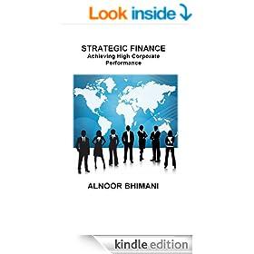 STRATEGIC FINANCE - Achieving High Corporate Performance