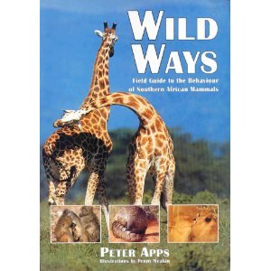Wild Ways: A Field Guide to Mammal Behavior in Southern Africa