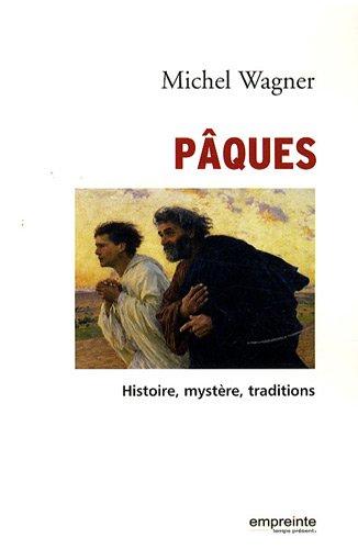 Pâques : Histoire, mystère, traditions