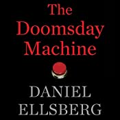 The Doomsday Machine | [Daniel Ellsberg]