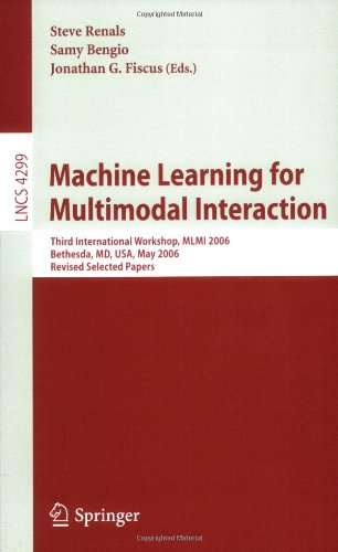 Machine Learning for Multimodal Interaction: Third International Workshop, MLMI 2006, Bethesda, MD, USA, May 1-4, 2006, Revised Selected Papers