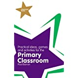 Classroom Gems: Practical Ideas, Games and Activities for the Primary Classroomby Paul Barron