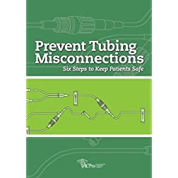 Prevent Tubing Misconnections: Six Steps to Keep Patients Safe