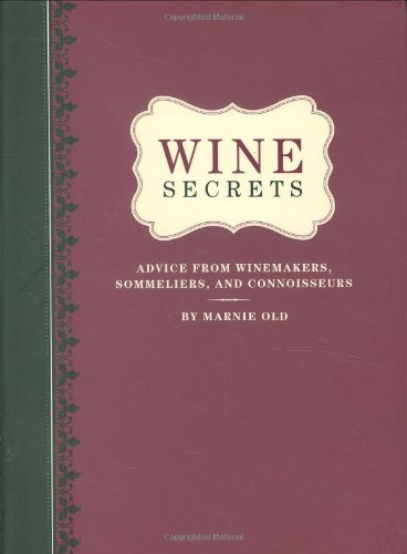 Wine Secrets: Advice from Winemakers, Sommeliers & Connoisseurs