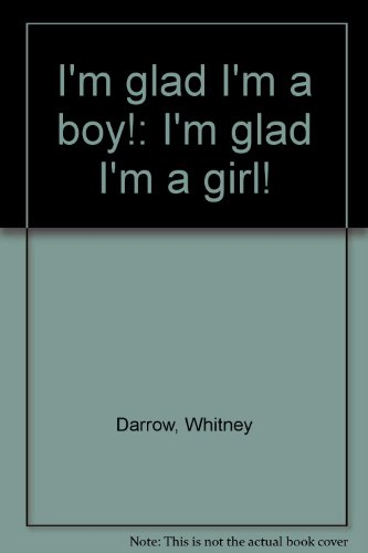 I'm glad I'm a boy!: I'm glad I'm a girl!: Whitney Darrow: 9780671665289: Amazon.com: Books