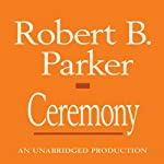 Ceremony: A Spenser Novel (       UNABRIDGED) by Robert B. Parker Narrated by Michael Prichard