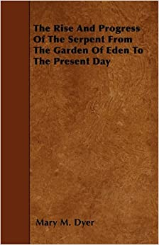The rise and progress of the serpent from the garden of - Who was the serpent in the garden of eden ...