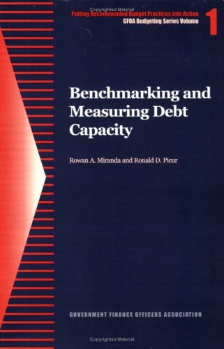 Benchmarking and Measuring Debt Capacity (GFOA Budgeting...