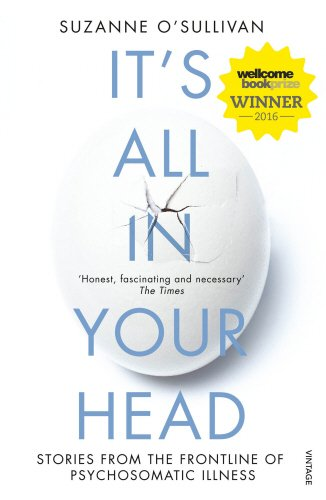 It's All in Your Head: Stories from the Frontline of Psychosomatic Illness (Vintage Books)