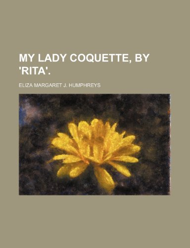 My Lady Coquette, by 'rita'.