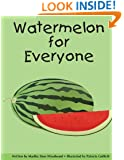 Watermelon for Everyone