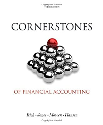 Cornerstones of Financial Accounting (with 2011 Annual Reports: Under Armour, Inc. & VF Corporation) (Cornerstones Series) written by Jay Rich