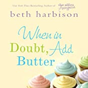 When in Doubt, Add Butter | [Beth Harbison]