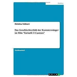 """Das Geschlechterbild der Kastratensänger im Film """"Farinelli Il Castrato"""""""