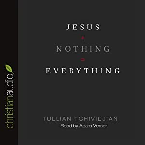 Jesus + Nothing = Everything | [Tullian Tchividjian]