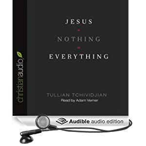 Jesus + Nothing = Everything (Unabridged)