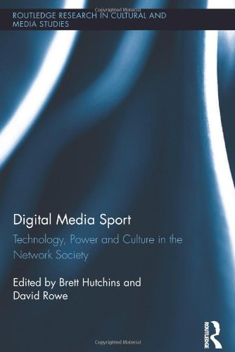 Digital Media Sport: Technology, Power and Culture in the Network Society (Routledge Research in Cultural and Media Stud
