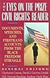 img - for The Eyes on the Prize: Civil Rights Reader : Documents, Speeches, and Firsthand Accounts from the Black Freedom Struggle, 1954-1990 (2008-06-26) book / textbook / text book