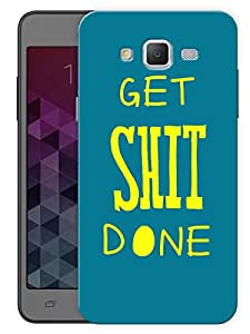 """Humor Gang Get Shit Done Quote Printed Designer Mobile Back Cover For """"Samsung Galaxy J5"""" (3D, Matte, Premium Quality Snap On Case)"""