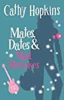 Mates, Dates & Mad Mistakes: Bk. 6