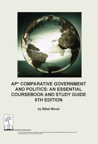 AP Comparative Government and Politics: An Essential Coursebook and Study Guide, 5th ed.