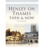 img - for Henley-on-Thames Then & Now (Then & Now (History Press)) (Hardback) - Common book / textbook / text book