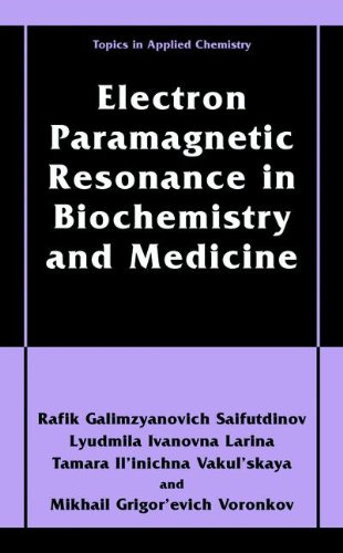 Electron Paramagnetic Resonance In Biochemistry And Medicine (Topics In Applied Chemistry)