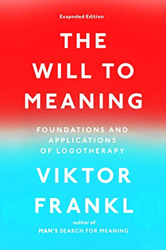 the-will-to-meaning-foundations-and-applications-of-logotherapy