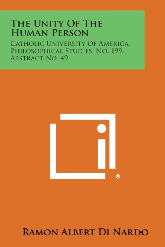 The Unity of the Human Person: Catholic University of America, Philosophical Studies, No. 199, Abstract No. 49