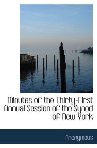 Minutes of the Thirty-First Annual Session of the Synod of New York
