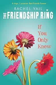 If You Only Knew (The Friendship Ring) by Rachel Vail