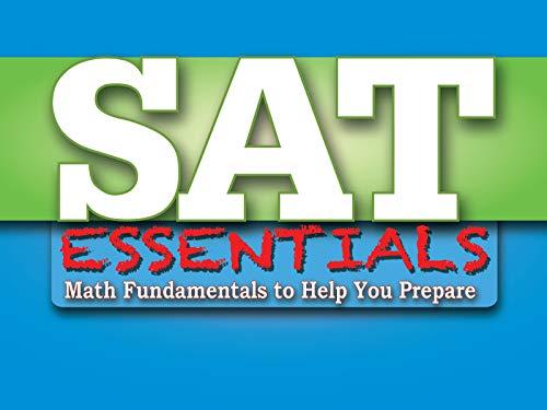 SAT Essentials - Math Fundamentals to Help You Prepare - Season 1